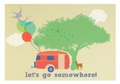 lets go somewhere camper art print by sevenstar