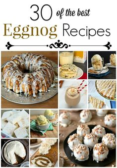 Get 30 of the best eggnog recipes from around the web. See how these bloggers incorporate eggnog into their favorite sweet treats during the holidays!