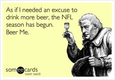 As if I needed an excuse to drink more beer, the NFL season has begun.  #BeerMe