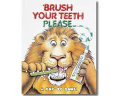 Brush Your Teeth Please by Leslie McGuire, Jean Pidgeon (Illustrator). Dental Health Month books for kids.