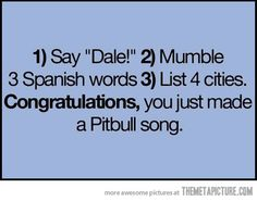 How to make your own Pitbull song…