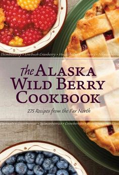 Whether you are the family berry picker, grocery store shopper or cook, here are the best time-tested recipes for cooking with the more abundant and popular species of wild berries indigenous to Alask