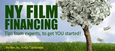 NY FILM FINANCING - Tips from experts, to get YOU started!