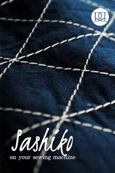 Love Sashiko Embroidery, but don't have the time to do it yourself? Check out this simple tutorial on how to create a Sashiko look on your sewing machine! Easy Sewing Projects, Sewing Hacks, Sewing Tips, Sewing Tutorials, Love Sewing, Hand Sewing, Sewing Classes For Beginners, Sashiko Embroidery, Hand Embroidery