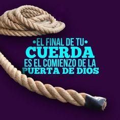 El final de tu cuerda es el comienzo de la puerta de Dios