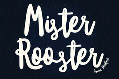 Mister Rooster font by It's me simon on @creativemarket