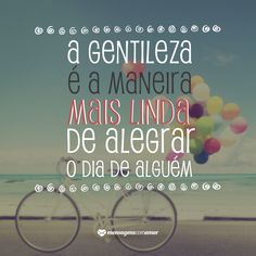 Gentileza é um ato que contagia as pessoas ao seu redor e transforma o mundo de todos. Experimente! Some Quotes, Best Quotes, Cute Inspirational Quotes, Good Morning People, Life Goes On, Study Motivation, E Cards, Cool Words, Decir No