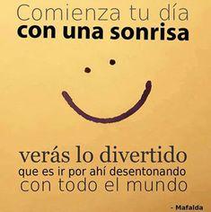Me encanta así es Levántate con una sonrisa, y te darás cuenta de cuanto desentonas. entra aquí y tu también tendrás una sonrisa http://marijoyjose.com/