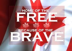 Canada Home of the free because of the brave! Canadian Things, I Am Canadian, Canadian Girls, Canadian History, Remembrance Day Quotes, All About Canada, The Garden Of Words, Canada Eh, Canada Memes
