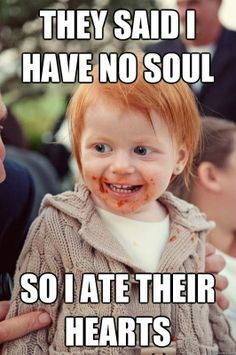 red head quotes | they said i have no soul - so i ate their hearts