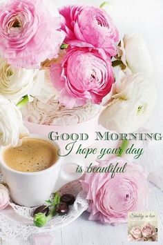 Good Morning, I Hope Your Day Is Beautiful morning good morning morning quotes good morning quotes good morning greetings Good Morning Time, Good Morning Coffee, Good Morning Sunshine, Good Morning Greetings, Good Morning Quotes, Coffee Break, Morning Images, Tuesday Morning, Morning Pictures