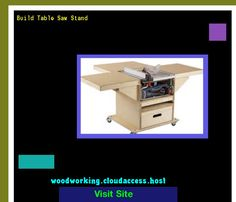 Build Table Saw Stand 220858 - Woodworking Plans and Projects!