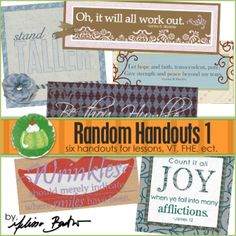 Randome Handouts; Price: $3.49 Six full color handouts (multiple images per page, to make printing easy). #quotes This set includes the topics:   • humility • hope and faith • joy in afflictions   • positive attitudes • wrinkles (happiness) • character
