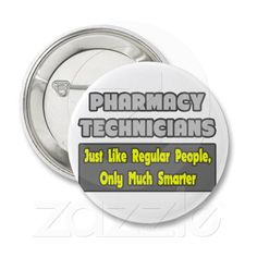 Pharmacy Technicians .. Smarter Buttons