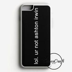 Super Cute Ashton Irwin 5Sos Quote iPhone 7 Case | casescraft