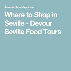 Where to Shop in Seville - Devour Seville Food Tours