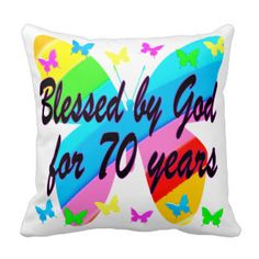 BLESSED BY GOD 70TH BUTTERFLY DESIGN THROW PILLOW Make turning 70 years old special with our beautiful Christian 70th birthday gifts. http://www.zazzle.com/jlpbirthday/gifts?cg=196361917885490522&rf=238246180177746410  #70thbirthday #70yearsold #Happy70thbirthday #70thbirthdaygift #70thbirthdayidea #Christian70th  #happy70th