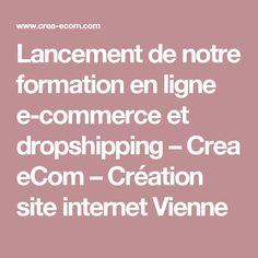 Lancement de notre formation en ligne e-commerce et dropshipping – Crea eCom – Création site internet Vienne
