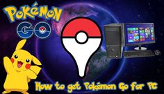 How to get Pokemon Go for your Computer/Laptop!