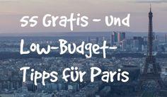 55 Gratis-Tipps für Paris: Sparen und trotzdem viel erleben. Gratis-Sightseeing, kostenlose Museen und viele weitere Tipps Highlights für unter 10 Euro.