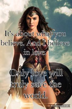 This Wonder Woman quote is one of my favorites because it has such deep and positive meaning behind it.