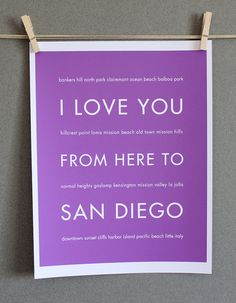 I love you from here to San Diego <3