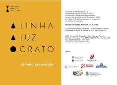 Hoje em Crato (CE), cidade natal do artista Sérvulo Esmeraldo haverá o lançamento do catálogo da exposição 'Sérvulo Esmeraldo: A Linha A Luz O Crato' às 19h na URCA- Universidade Regional do Cariri.