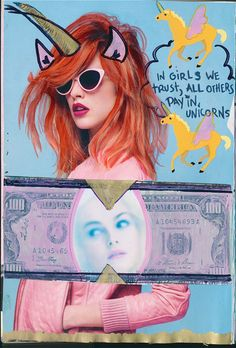 In girls we trust, all others pay unicorns.  via Natalie Norman