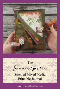 In this online class, combine printable journal pages with fabric, stitch, and mixed media elements to create your own beautiful Summer Garden journal. art ideas videos The Summer Garden Journal Junk Journal, Garden Journal, Book Crafts, Paper Crafts, Fabric Book Covers, Fabric Books, Fabric Art, Envelope Book, Homemade Books