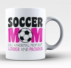 Loud and Proud Soccer Mom - Mug #soccerBoysandGirls