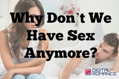 Why Don't We Have Sex Anymore? - Wondering where the desire has gone when we no longer feel like having sex with our committed partner? You're definitely not alone! Relationship coach Karen M Anderson enlightens us with some insights... #sexadvice #intimacy #couples #dating #relationships