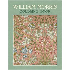 This William Morris coloring book features 22 arts & crafts wallpaper…