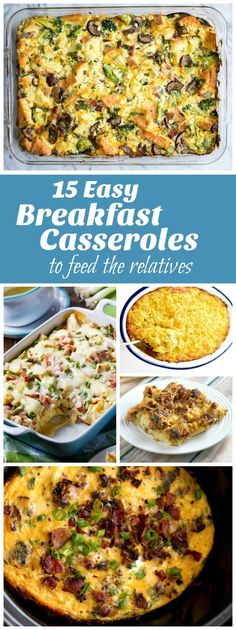 15 Easy Breakfast Casserole Recipes to Feed the Relatives.  There are wonderful, easy holiday breakfast recipes in this collection.  Overnight breakfast casseroles, slow cooker breakfast casseroles and more.