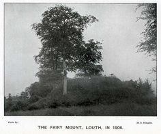 "The name 'Fairy Mount' evokes thoughts about the Celtic Otherworld, folklore and the romance of the ""little people""."