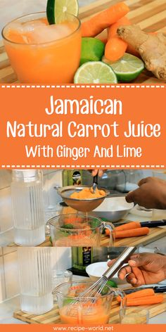 Jamaican Natural Carrot Juice With Ginger And Lime ♨ http://recipe-world.net/jamaican-natural-carrot-juice-with-ginger-and-lime/?i=p