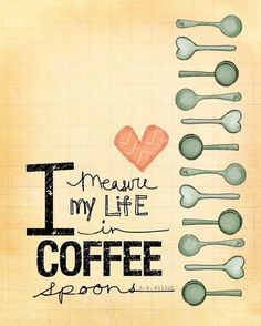 My life in coffee spoons. W/o clicking the link, I can already tell this is vol. 25.  <3