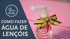 COMO FAZER ÁGUA DE LENÇÓIS (DIY) - A Dica do Dia