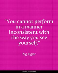 Zig Ziglar Quotes | http://noblequotes.com/ write a new story, picture yourself in a new light