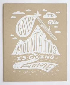 #mountains #home Illustrated John Muir Print