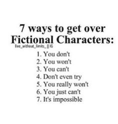 I can't ever!!!!!!!!!!!!! I have crushes on more fictional characters than I do real people! It's kinda sad.<---- It is beauty.