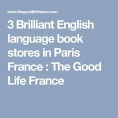 3 Brilliant English language book stores in Paris France  : The Good Life France