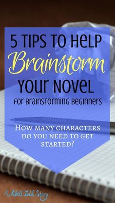 If you've been curious about brainstorming but hesitant to give it a shot, you've come to the right places! Here are five tips to get you started. #writing #writingtips #writinglife #novelwriting #brainstorming #awelltoldstory