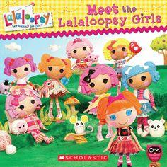 Lalaloopsy: Meet the Lalaloopsy Girls
