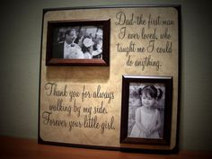 Father of the Bride Picture Frame Gift, Parent Wedding Thank you Gift, Dad The First Man I Ever Loved, Daddy