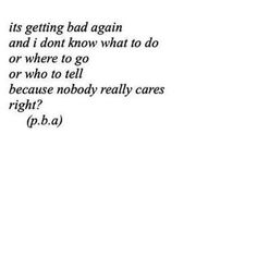 I don't like telling people when I get really bad because I'm scared it'll make them think bad things too.