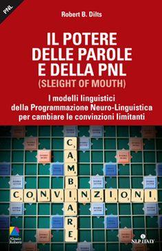 Il potere delle parole e della PNL, Robert Dilts.