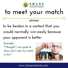 "to meet your match to be beaten in a contest that you would normally win easily because your opponent is better ""I thought I was good at chess but I met my match in Jim."" #ShaneEnglishSchool #ShaneEnglish #ShaneSchools #English #Englishclass #Englishlesson #Englishfun #Englishisfun #language #languagelearning #education #educational #phrase #phrases #phraseoftheday #idiom #idioms"