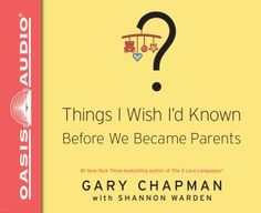 Inside, Gary shares what he wishes he and his wife had known before having kids. For example: Children affect your time, your money, and your marriage — and that's just the beginning. With his trademark warmth, he offers practical advice on everything from potty training to the importance of apologizing to your child to keeping your marriage strong… all the while celebrating the great joy that children bring.