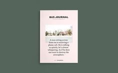 The Bus Journal is a publication about discovering everyday city life by public bus. The project is self-initiated by Stuttgart-based designer and art director Sarah Le Donne. The Bus Journal is lo...