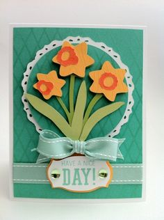 Courtney Lane Designs: Have a nice day daffodil card made using the Spring Cottage and Artiste cartridges.